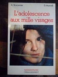 L'adolescence aux mille visages par Alain Braconnier