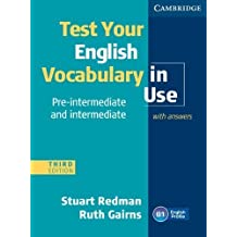 Test Your English Vocabulary in Use Pre-intermediate and Intermediate with Answers Third edition
