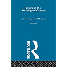 Essays on the Sociology of Culture (Routledge Classics in Sociology)