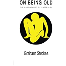 On Being Old: The Psychology Of Later Life (Contemporary Psychology)