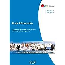 Fit für die Präsentation: Lernarrangements für Kommunikations- und Präsentationskompetenz (Unterricht-leicht-gemacht)