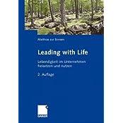 Leading with Life: Lebendigkeit im Unternehmen freisetzen und nutzen