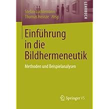 Einführung in die Bildhermeneutik: Methoden und Beispielanalysen