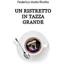 Un ristretto in tazza grande (Riccardo Ranieri's series Vol. 1)