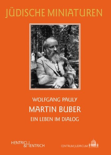 Martin Buber: Ein Leben im Dialog (Jüdische Miniaturen / Herausgegeben von Hermann Simon)