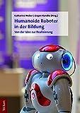 Humanoide Roboter in der Bildung: Von der Idee zur Realisierung
