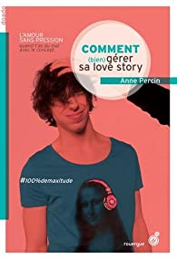 Comment (bien) gérer sa love story par Anne Percin