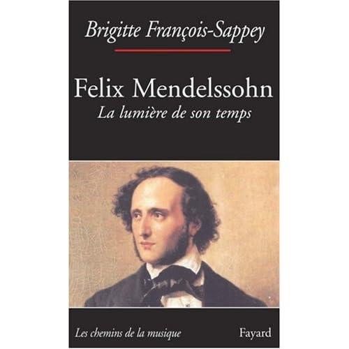 Felix Mendelssohn : La lumière de son temps