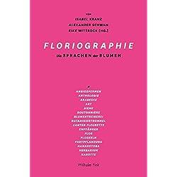 Floriographie: Die Sprachen der Blumen
