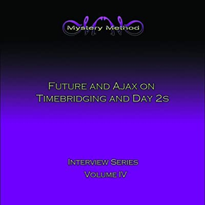 Mystery Method Interview Series Volume 4 - Future and Ajax Lecture on Timebridging and Day 2s (US Import)