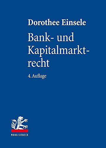 Bank- und Kapitalmarktrecht: Nationale und Internationale Bankgeschäfte