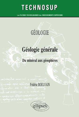 Géologie Générale du Minéral aux Géospheres Niveau A par Frédéric Boulvain
