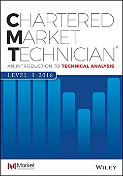 CMT Level I 2016: An Introduction to Technical Analysis by [Mkt Tech Assoc]