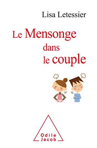 Le Mensonge dans le couple: Comprendre et gérer, partir ou rester par Lisa Letessier