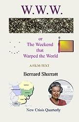 W.W.W.: The Weekend That Warped The World