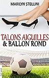 Talons Aiguilles et Ballon Rond...