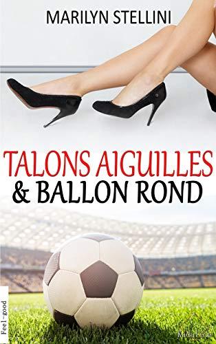 Talons Aiguilles et Ballon Rond par  Kadaline