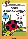 Scarica Libro I sogni di Bella Coccinella Gli amici di Pimpa Ediz illustrata (PDF,EPUB,MOBI) Online Italiano Gratis