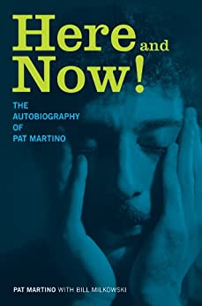 Here and Now!: The Autobiography of Pat Martino par [Martino, Pat]