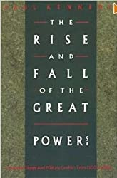 The Rise and Fall of the Great Powers: Economic Change and Military Conflict from 1500-2000 by Paul M. Kennedy (1988-03-24)