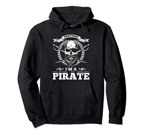 Stell dir vor, ich wäre ein Piraten-Halloween-Kostüm Pullover Hoodie (Stellen Sie Pirat Kostüm)