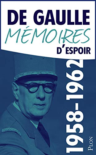 Mémoires d'espoir, tome 1 : Le renouveau (1958-1962) par Charles de GAULLE