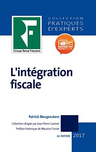 L'intégration fiscale 2017 par Patrick MORGENSTERN