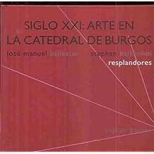 SIGLO XVI: ARTE EN LA CATEDRAL DE BURGOS