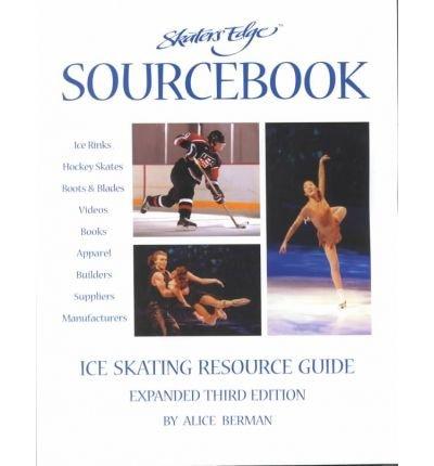 Skater's Edge Sourcebook: Ice Skating Resource Guide por Alice Berman
