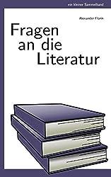 Fragen an die Literatur: Ein kleiner Sammelband