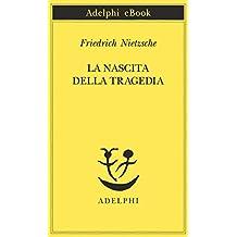 La nascita della tragedia (Opere di Friedrich Nietzsche Vol. 8) (Italian Edition)
