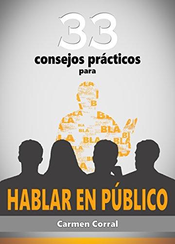33 Consejos Prácticos para HABLAR EN PÚBLICO por Carmen Corral