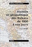 Histoire et géopolitique des Balkans de 1800 à nos jours de Ernest Weibel ( 4 mars 2002 ) - Ellipses Marketing (4 mars 2002)