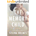 The Memory Child (The Memory Child Series Book 1)