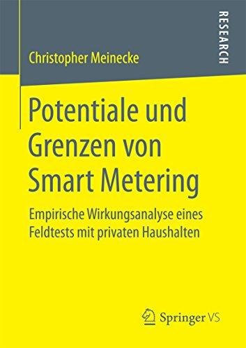 Potentiale und Grenzen von Smart Metering: Empirische Wirkungsanalyse eines Feldtests mit privaten Haushalten