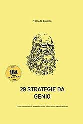 29 Strategie da Genio: Corso concentrato di mnemotecniche, lettura veloce e studio efficace