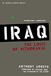 Iraq: The Logic of Withdrawal (American Empire Project) by Anthony Arnove (2007-01-09)