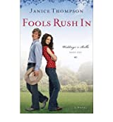 Fools Rush in (Weddings by Bella #01) Thompson, Janice ( Author ) Sep-01-2009 Paperback