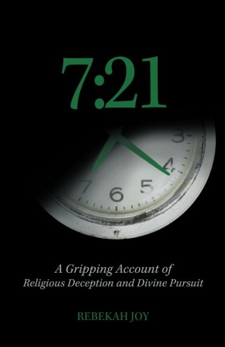 7: 21: A Gripping Account of Religious Deception and Divine Pursuit
