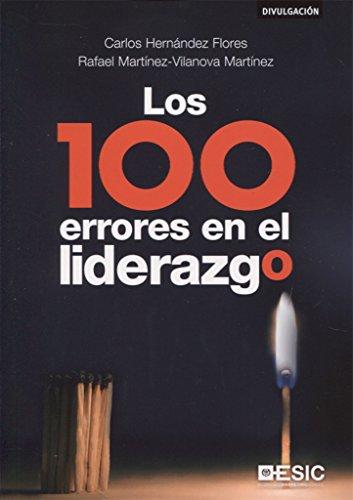 100 errores en el liderazgo, Los por Nez Rafael Martinez-Vilanova Marti