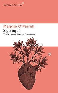 Sigo aquí par Maggie O'Farrell
