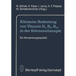 Klinische Bedeutung von Vitamin B1, B6, B12 in der Schmerztherapie: Ein Konsensusgespräch
