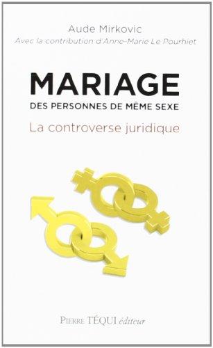 Mariage des personnes de mme sexe : La controverse juridique