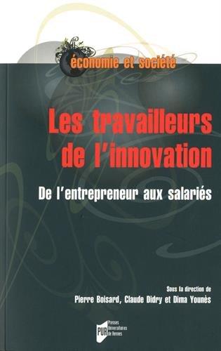 Les travailleurs de l'innovation : De l'entrepreneur aux salariés par Pierre Boisard