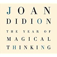 [The Year of Magical Thinking] (By: Joan Didion) [published: October, 2005]
