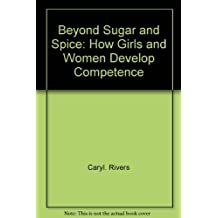 Beyond sugar and spice: How women grow, learn, and thrive
