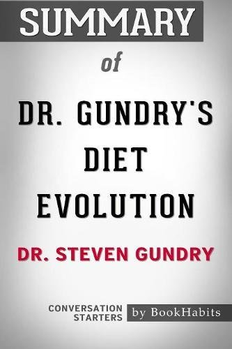 Summary of Dr. Gundry's Diet Evolution by Dr. Steven R. Gundry | Conversation Starters