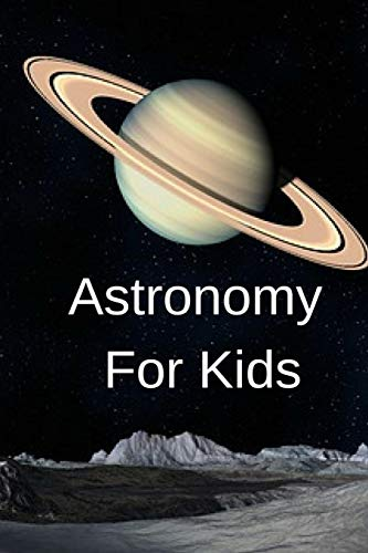 Astronomy For Kids: Astronomy Journaling Notepad For 1st to 4th Grade Students - The Science Of The Moon, Sun & Stars - 6x9, 120 Lined College Ruled Pages - Lab Notebook For Physics Class Lessons