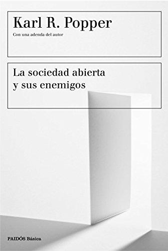La sociedad abierta y sus enemigos: Con una adenda del autor (Básica) por Karl R. Popper