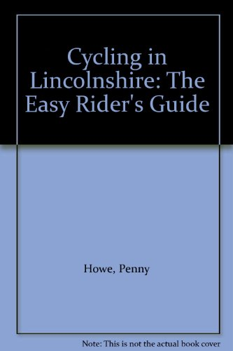 Cycling in Lincolnshire: The Easy Rider's Guide por Penny Howe